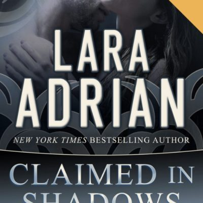 Claimed in Shadows – Lara Adrian
