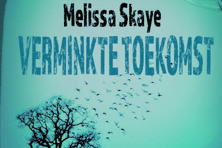 Verminkte toekomst – Melissa Skaye