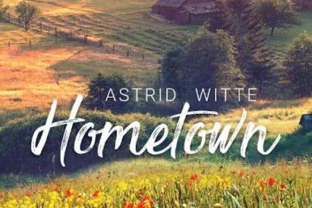 Hometown – Astrid Witte