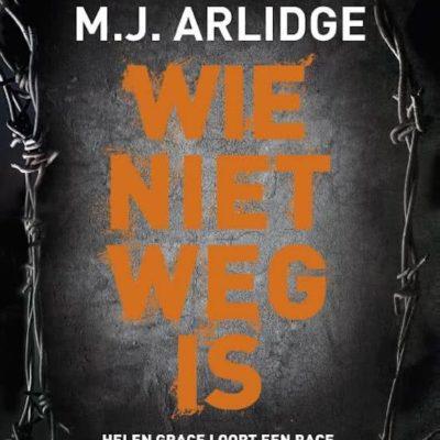Wie niet weg is – M.J. Arlidge
