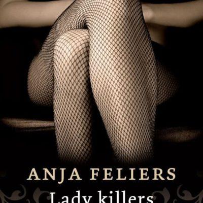 Lady killers – Anja Feliers