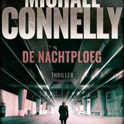De nachtploeg – Michael Connelly