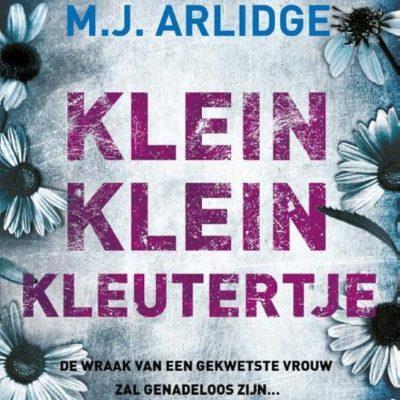 Klein klein kleutertje – M.J. Arlidge