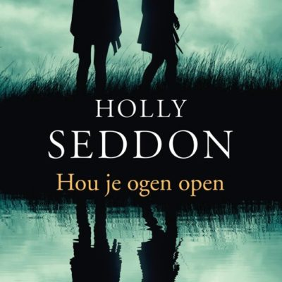 Hou je ogen open – Holly Seddon