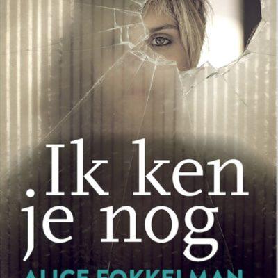 Ik ken je nog – Alice Fokkelman