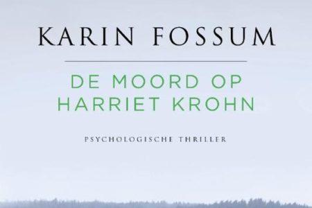 De moord op Harriet Krohn – Karin Fossum