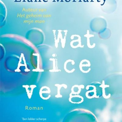 Wat Alice vergat – Liane Moriarty