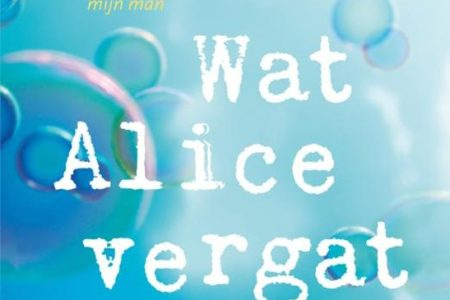 Wat Alice vergat – Liane Moriarty
