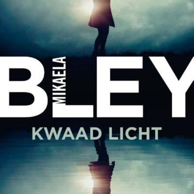 Kwaad licht – Mikaela Bley
