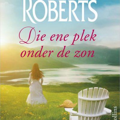 Die ene plek onder de zon – Nora Roberts