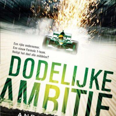 Winactie: Dodelijke ambitie – André Hoogeboom (4x) GESLOTEN