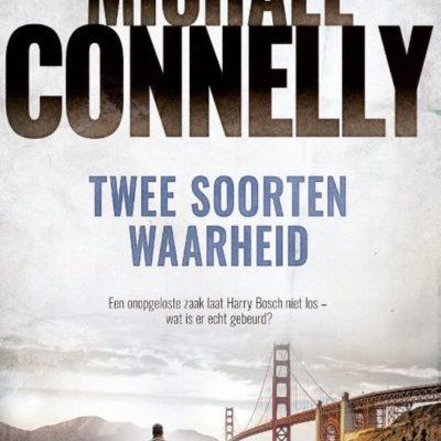 Twee soorten waarheid – Michael Connelly