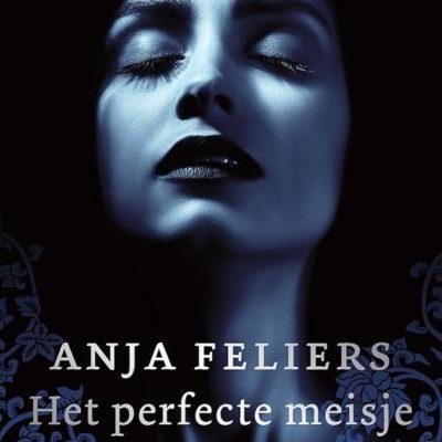 Het perfecte meisje – Anja Feliers