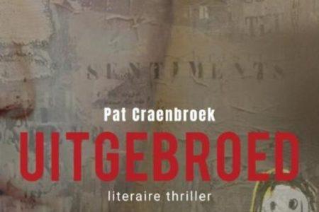 Winactie: Uitgebroed – Pat Craenbroek GESLOTEN