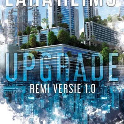 Upgrade – Rémi versie 1.0 – Lara Reims (blogtour)