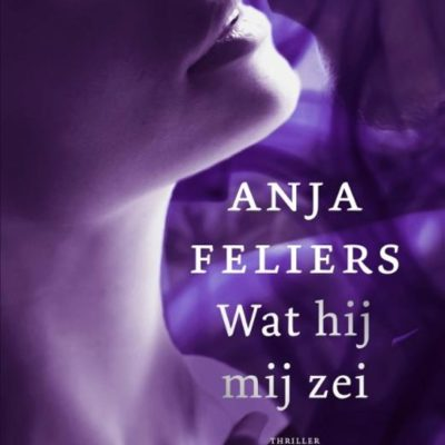 Wat hij mij zei – Anja Feliers