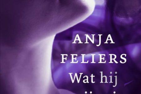 Winactie: Wat hij mij zei – Anja Feliers GESLOTEN