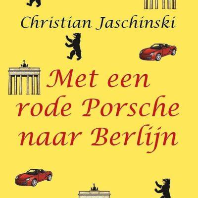 Met een rode Porsche naar Berlijn– ChristianJanschinski