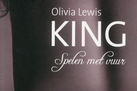 King – Spelen met vuur – Olivia Lewis