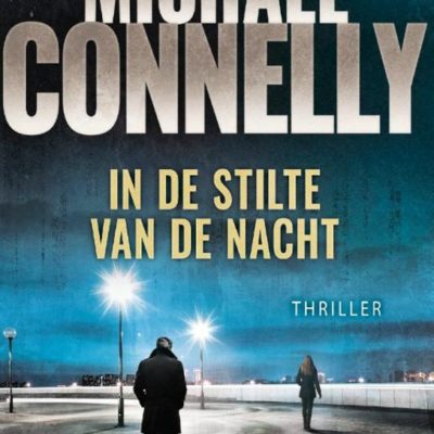 In de stilte van de nacht – Michael Connelly
