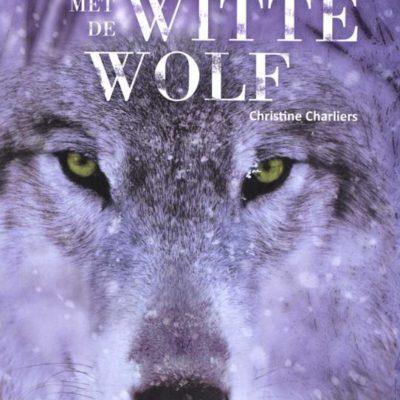 De strijd met de witte wolf – Christine Charliers