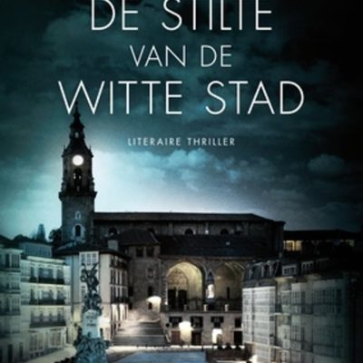 Winactie: De stilte van de witte stad – Eva GarcÍA Sáenz de Urturi