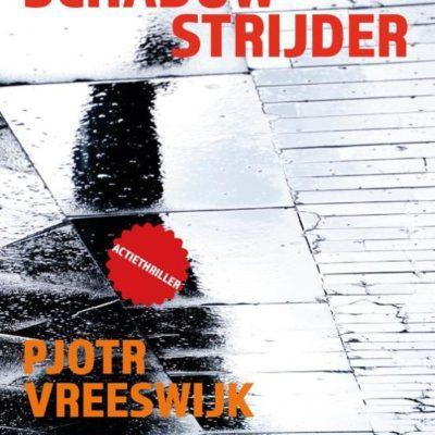 Winactie: Schaduwstrijder – Pjotr Vreeswijk GESLOTEN