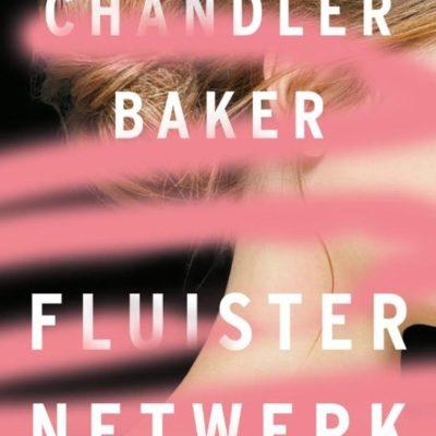 Winactie: Fluisternetwerk – Chandler Baker GESLOTEN