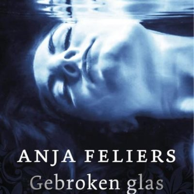 Winactie: Gebroken glas – Anja Feliers