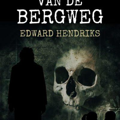 De heks van de Bergweg – Edward Hendriks