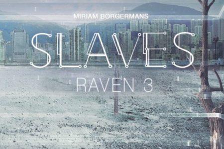Slaves – Raven 3 – Miriam Borgermans