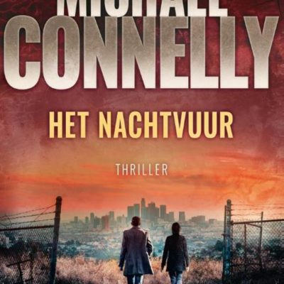 Het nachtvuur – Micheal Connelly