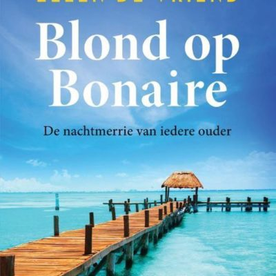 Blond op Bonaire – Ellen de Vriend