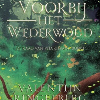winactie: Voorbij het Wederwoud – Valentijn Ringelberg
