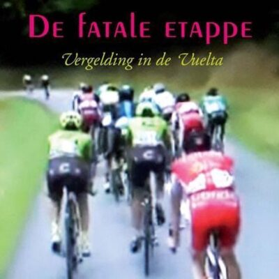 De fatale etappe – Hans van Hartevelt