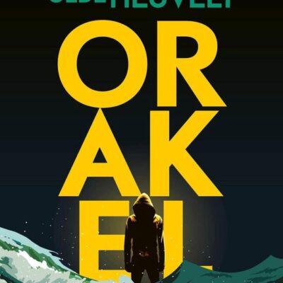 Binnenkort: Orakel – Thomas Olde Heuvelt
