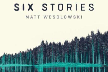 winactie: Six stories – Matt Wesolowski GESLOTEN