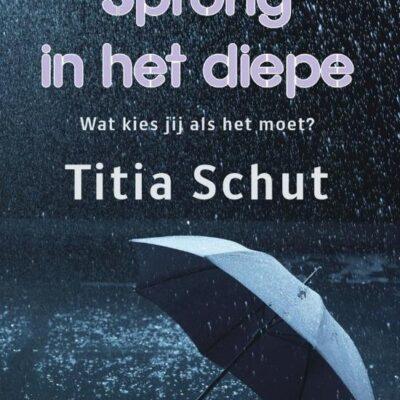 Nieuw: Sprong in het diepe – Titia Schut