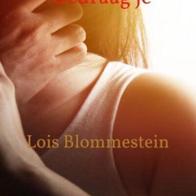 Gedraag je – Lois Blommestein