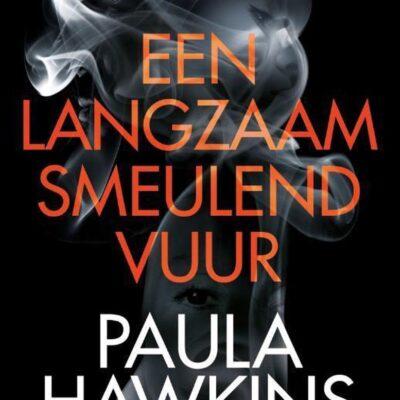 winactie: Een langzaam smeulend vuur – Paula Hawkins GESLOTEN